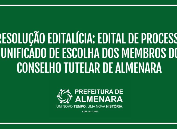 RETIFICAÇÃO: Resolução Editalícia- Edital de Processo Unificado de Escolha dos Membros do Conselho Tutelar de Almenara